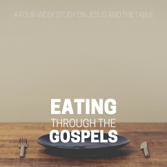 Eating Through the Gospels