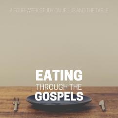 Eating Through the Gospels