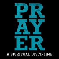 Prayer - A Spiritual Discipline