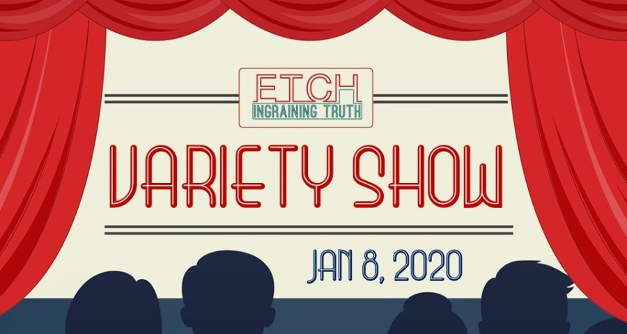 Etch Variety Show